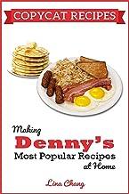 Copycat Recipes: Making Denny's Most Popular Recipes At Home (Famous Restaurant Copycat Cookbooks)