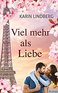 Viel mehr als Liebe: Liebesroman (German Edition)