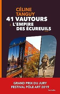 41 Vautours – 3. L'Empire des écureuils (French Edition)
