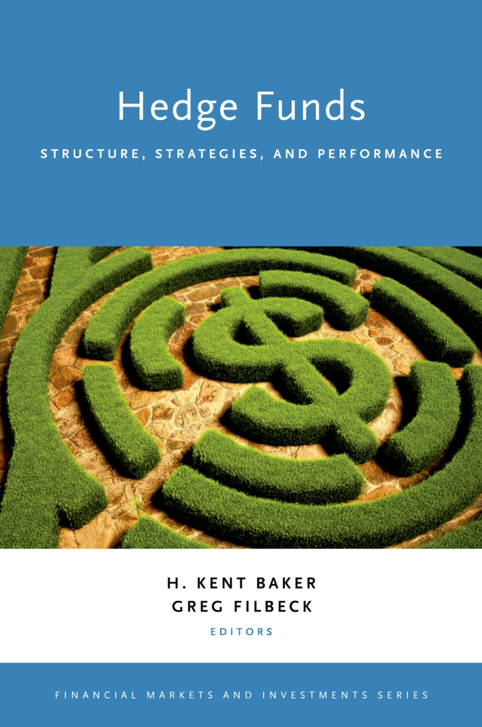 Hedge Funds: Structure, Strategies, and Performance (Financial Markets and Investments)