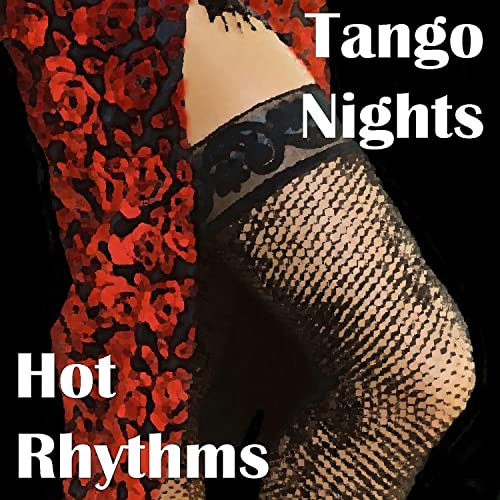 Tango Nights - Hot Rhythms by Various artists on Amazon Music - Amazon.com