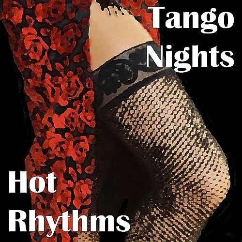 Tango Nights - Hot Rhythms by Various artists on Amazon Music - Amazon.com