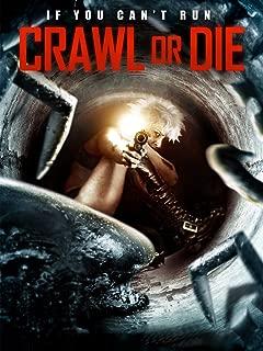 film crawl or die