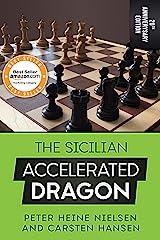 The Sicilian Accelerated Dragon - 20th Anniversary Edition (English Edition) eBook Kindle