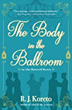 The Body in the Ballroom: An Alice Roosevelt Mystery
