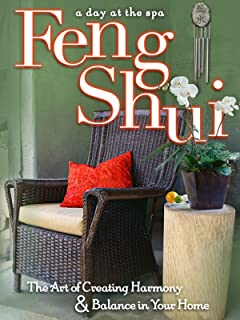 Feng Shui: The Art of Creating Harmony & Balance in Your Home - A Day at the Spa Collection