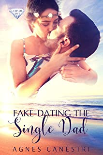 Fake-dating the Single Dad: A Standalone Sweet Nanny Romance (Gems of Love Family Romance Series Book 3)