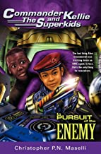 Commander Kellie and the Superkids Vol. 4: In Pursuit of the Enemy