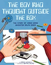 The Boy Who Thought Outside the Box: The Story of Video Game Inventor Ralph Baer (People Who Shaped Our World)