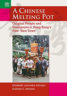 A Chinese Melting Pot: Original People and Immigrants in Hong Kong's First 'New Town'