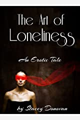 The Art of Loneliness: An Erotic Tale Kindle Edition