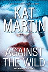 Against the Wild (The Brodies Of Alaska Book 1) Kindle Edition