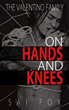 On Hands and Knees (The Valentino Family, Book 1)