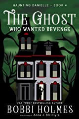 The Ghost Who Wanted Revenge (Haunting Danielle Book 4) Kindle Edition
