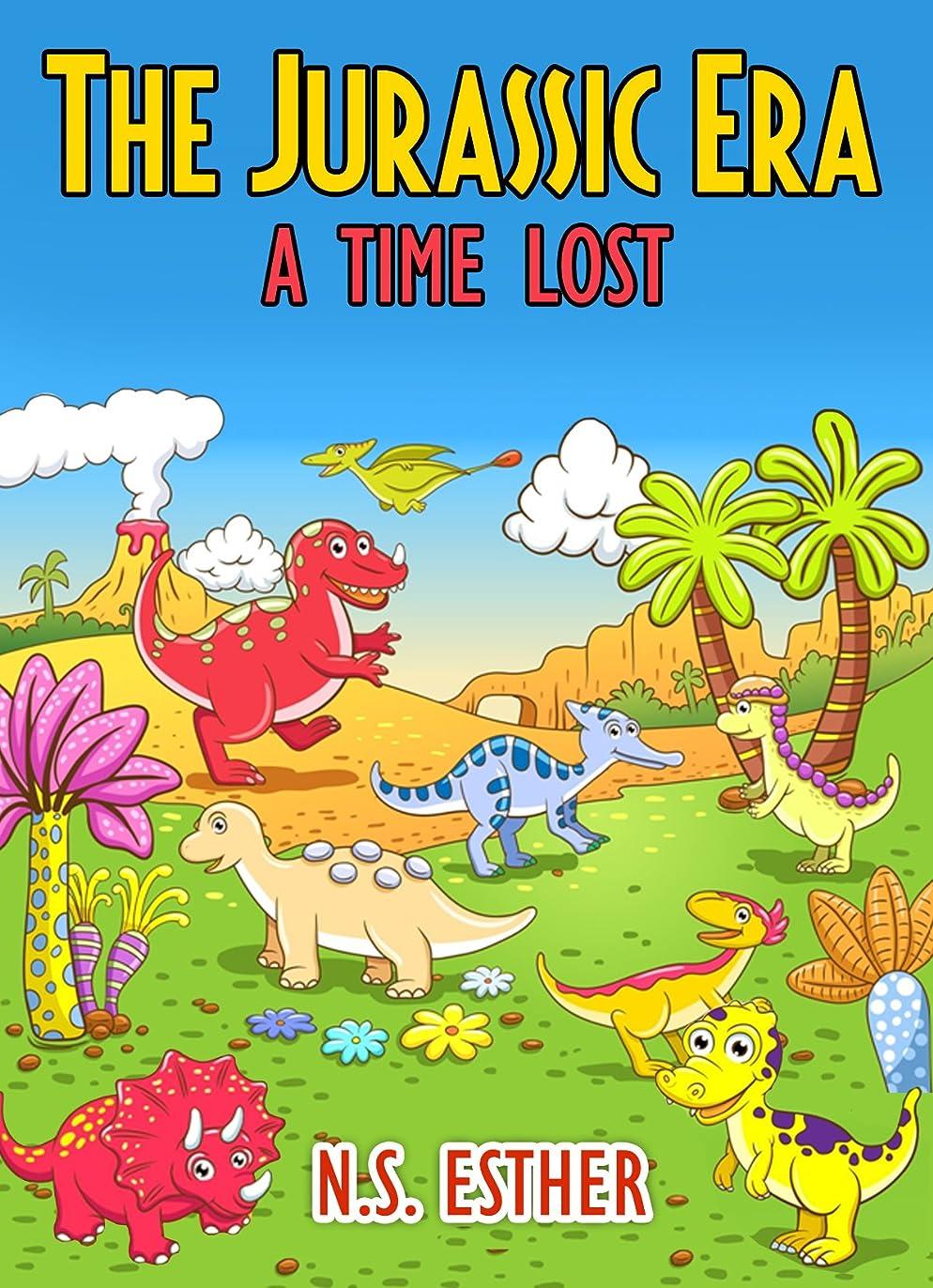 速い否定する清めるThe Jurassic Era  A Time Lost : Dinosaur for kids  story for children ages 2-10 (Bedtime stories book   series for children  62) (English Edition)