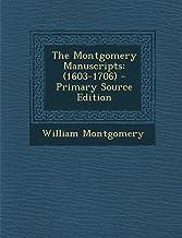 The Montgomery Manuscripts: (1603-1706)