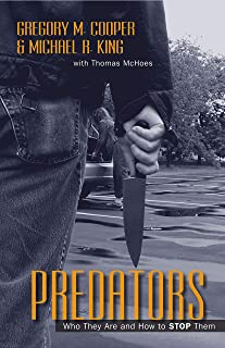 Predators: Who They Are and How to Stop Them
