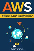 AWS: The Complete Guide From Beginners To Advanced For Amazon Web Services