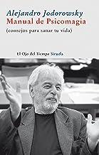 Manual de psicomagia: Consejos para sanar tu vida (El Ojo del Tiempo nº 38) (Spanish Edition)