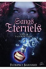 Sangs Éternels - Tome 3: La Loi du Sang (Saga bit lit) (Sangs Eternels) Format Kindle