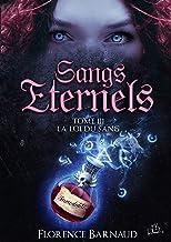 Sangs Éternels - Tome 3: La Loi du Sang (Saga bit lit) (Sangs Eternels)