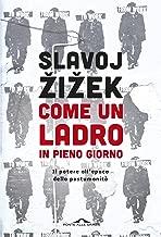 Come un ladro in pieno giorno: Il potere all'epoca della postumanità (Italian Edition)