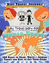 Kids Travel Journal: My Travel Diary for World Travel