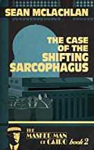 The Case of the Shifting Sarcophagus (The Masked Man of Cairo Book 2)