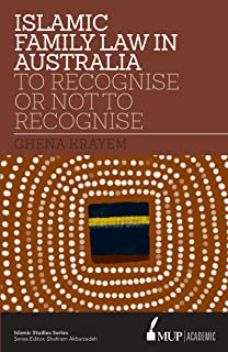 Islamic Family Law in Australia ISS 16: To Recognise Or Not To Recognise