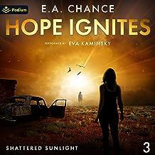Hope Ignites: Shattered Sunlight, Book 3