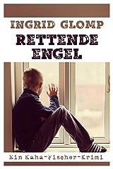 Rettende Engel: Ein Kaha-Fischer-Krimi (Kaha-Fischer-Krimis 1) Kindle Ausgabe