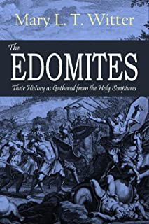 The Edomites: Their History as Gathered from the Holy Scriptures (1888)