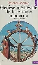 Genèse médiévale de la France moderne (XIVe-XVe siècle) (French Edition)