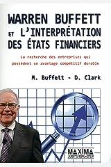 Warren Buffett et l'interprétation des états financiers: La recherche des entreprises qui possèdent un avantage compétitif durable Format Kindle