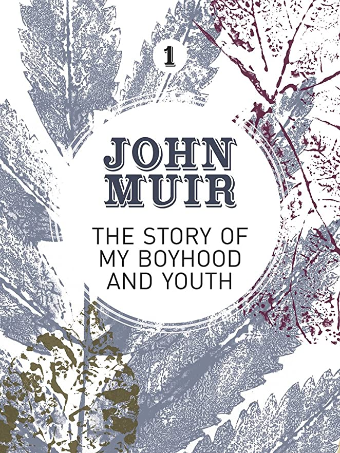 カプセル忠実な地図The Story of my Boyhood and Youth: An early years biography of a pioneering environmentalist (John Muir: The Eight Wilderness-Discovery Books Book 1) (English Edition)