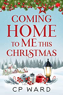 Coming Home to Me This Christmas: An uplifting and heartwarming Christmas holiday romance (Delightful Christmas Book 3)