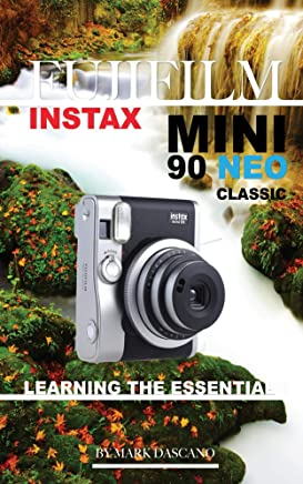 Fujifilm Instax Mini 90 Neo Classic: Learning the Essentials (English Edition)