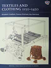Textiles and Clothing, c.1150-1450 (Medieval Finds from Excavations in London)
