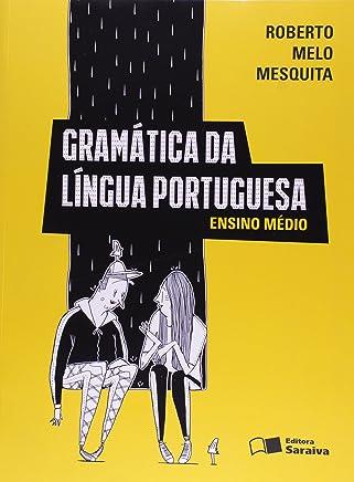 Gramática da Língua Portuguesa. Ensino Médio