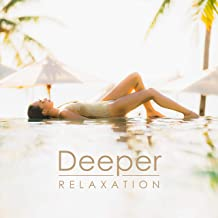 Deeper Relaxation - Minimalist Music Created for Rest, Relaxation, Spa or Meditation and Yoga Exercises
