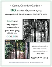 ~Come, Color My Garden~ 30 Shades of Garden Gray: GRAYSCALE: COLORING the ARTIST'S WAY