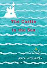 The Castle in the Sea (The Flooded Earth)