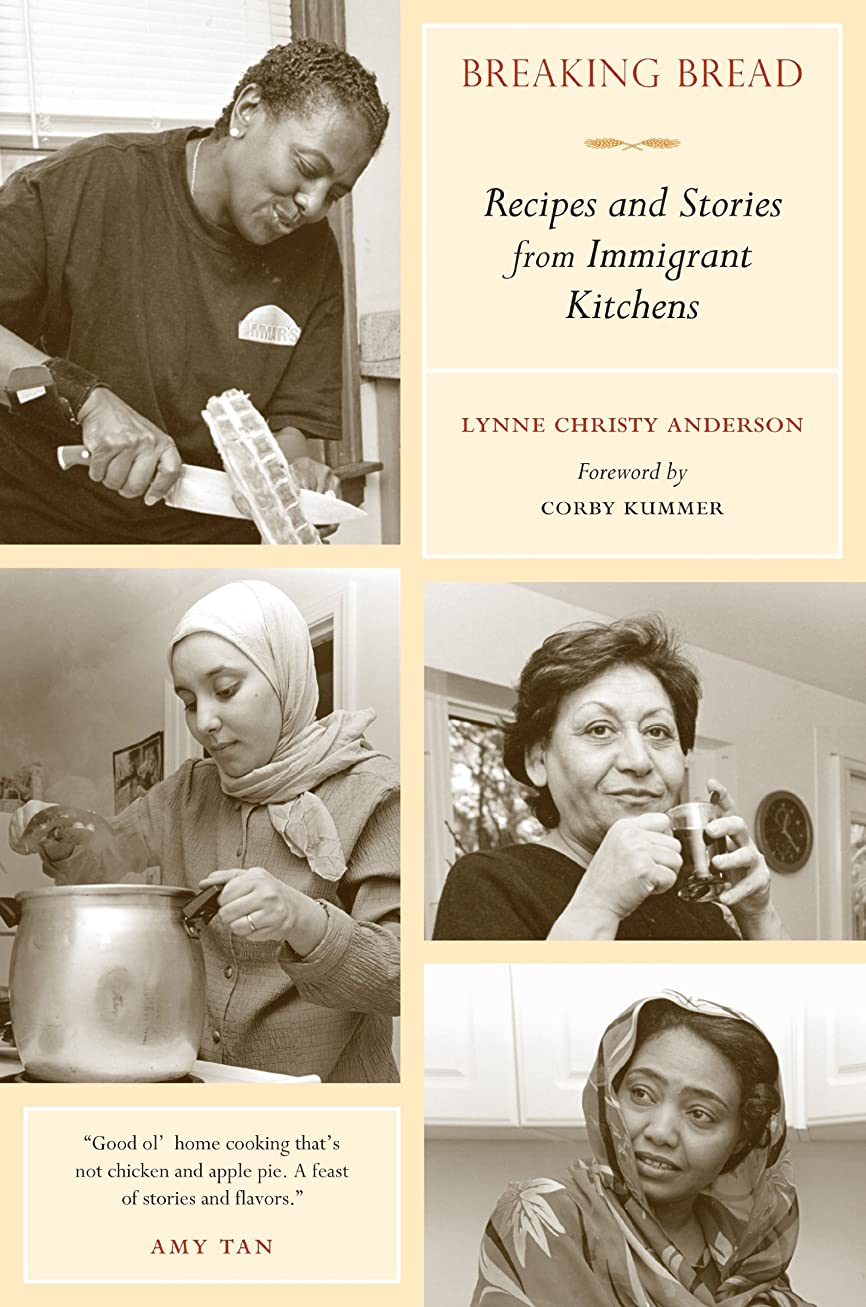 自動車永久講義Breaking Bread: Recipes and Stories from Immigrant Kitchens (California Studies in Food and Culture Book 29) (English Edition)