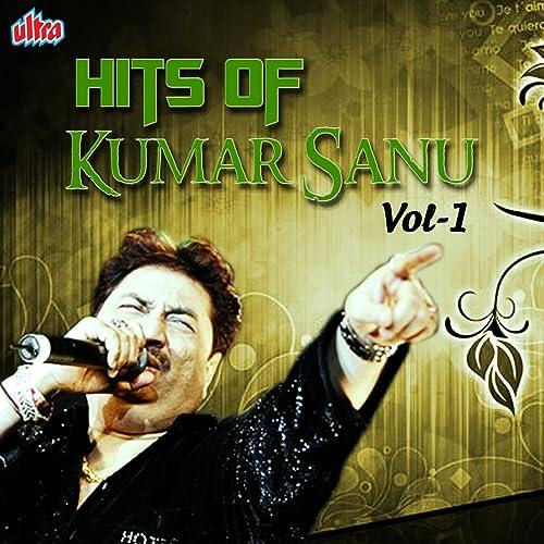 Amazon Com Hits Of Kumar Sanu Vol 1 Kumar Sanu Mp3 Downloads