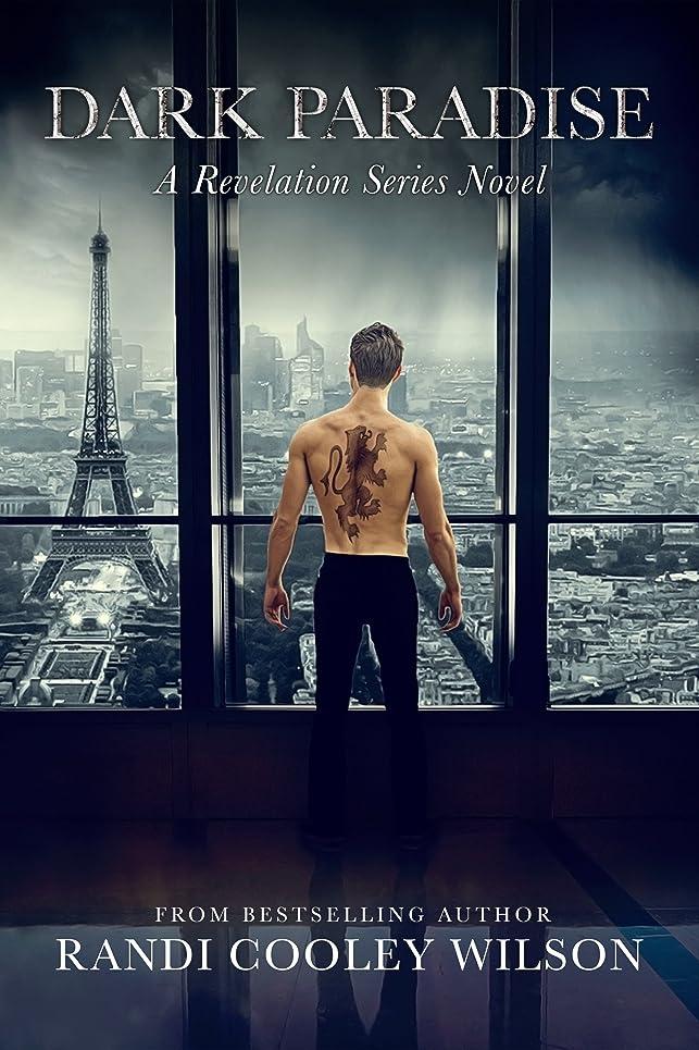 猟犬樹皮注釈Dark Paradise: A Revelation Series Novel (The Revelation Series Book 6) (English Edition)