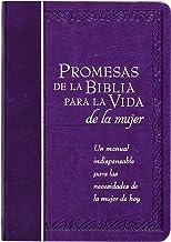 Promesas de la Biblia Para La Vida de la Mujer: Un Manual Indispensable Para Cada Una de Sus Necesidades