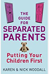 The Guide For Separated Parents: Putting children first Kindle Edition