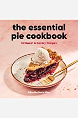 The Essential Pie Cookbook: 50 Sweet & Savory Recipes Paperback