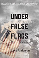 Under False Flags: A Novel Kindle Edition
