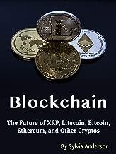 Blockchain: el futuro de XRP, Litecoin, Bitcoin, Ethereum y otras criptos (edición en inglés)